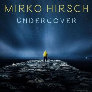 Mirko Hirsch - Undercover (Free Christmas Edition) (lossless, 2018)