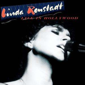 Linda Ronstadt - Live In Hollywood (Remastered) (Lossless, Hi Res 2019)