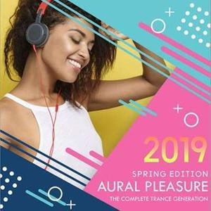 VA - Aural Pleasure: Spring Trance Edition 2019 (2019)