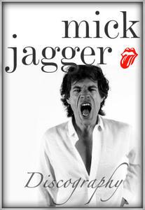 Mick Jagger - Discography (lossless, 1985-2017)