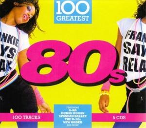 VA - 100 Greatest 80's (5CD) (2018)